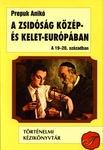 Prepuk Anikó: A zsidóság Közép- és Kelet-Európában a 19-20. században
