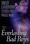 Shelly Laurenston – Cynthia Eden – Noelle Mack: Everlasting Bad Boys
