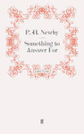 P. H. Newby: Something to Answer For