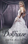 Anya Allyn: Dollhouse