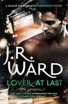 J. R. Ward: Lover at Last