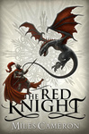 Miles Cameron: The Red Knight