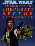 Bill Slavicsek; Bill Smith; Michael Allen Horne: Han Solo and the Corporate Sector