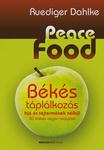 Ruediger Dahlke Peace Food - B�k�s t�pl�lkoz�s h�s �s tejterm�kek n�lk�l