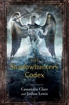 Cassandra Clare: The Shadowhunters' Codex