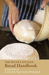 Hugh Fearnley-Whittingstall – Daniel Stevens: The River Cottage Bread Handbook