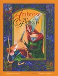 Margo Sorenson: Ambrose and the Princess