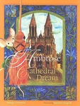 Margo Sorenson: Ambrose and the Cathedral Dream
