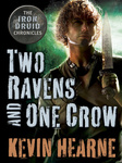 Kevin Hearne: Two Ravens and One Crow