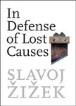 Slavoj Žižek: In Defense of Lost Causes