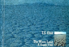 T. S. Eliot: The Waste Land / A kopár föld