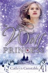 Cathryn Constable: The Wolf Princess