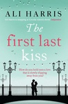 Ali Harris: The First Last Kiss