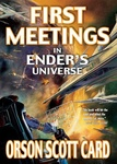Orson Scott Card: First Meetings in Ender's Universe