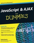 Andy Harris: JavaScript and AJAX For Dummies
