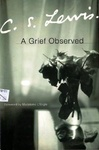 C. S. Lewis: A Grief Observed