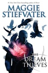 Maggie Stiefvater: The Dream Thieves