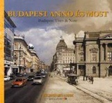 Lévai Dénes Viktor (szerk.): Budapest anno és most