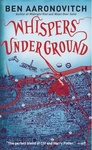 Ben Aaronovitch: Whispers Under Ground