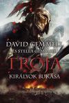 David Gemmell – Stella Gemmell: Trója – Királyok bukása