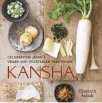 Elizabeth Andoh Kansha Celebrating Japan's Vegan and Vegetarian Traditions