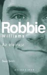 Sean Smith: Robbie Williams – Az életrajz