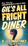 A. Lee Martinez: Gil's All Fright Diner