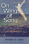 Thomas M. Disch: On Wings of Song