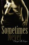 Cheryl McIntyre: Sometimes Never