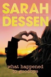 Sarah Dessen: What Happened to Goodbye