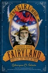 Catherynne M. Valente: The Girl Who Soared Over Fairyland and Cut the Moon in Two