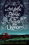 Benjamin Alire Sáenz: Aristotle and Dante Discover the Secrets of the Universe