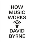 David Byrne: How Music Works