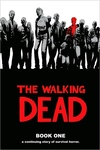 Robert Kirkman – Tony Moore – Charlie Adlard – Cliff Rathburn: The Walking Dead Book One