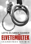 Lotte Hammer – Soren Hammer: Elvetemültek