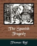 Thomas Kyd: The Spanish Tragedy