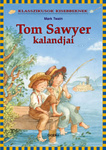 Mark Twain – Elke Leger: Tom Sawyer kalandjai