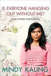 Mindy Kaling: Is Everyone Hanging Out Without Me?