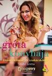 Stőhr Gréta Gréta konyhája Vegán életmód- és szakácskönyv
