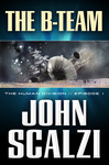 John Scalzi: The B-Team