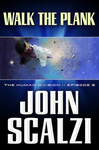 John Scalzi: Walk the Plank