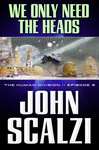 John Scalzi: We Only Need the Heads