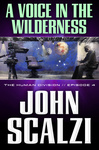 John Scalzi: A Voice in the Wilderness