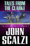 John Scalzi: Tales from the Clarke