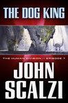 John Scalzi: The Dog King