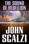 John Scalzi: The Sound of Rebellion