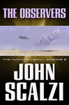 John Scalzi: The Observers