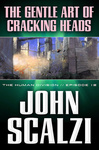 John Scalzi: The Gentle Art of Cracking Heads