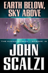 John Scalzi: Earth Below, Sky Above