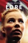 Rachel Seiffert: Lore